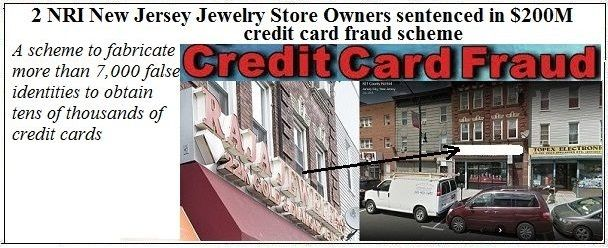 2 NRI New Jersey Jewelry Store Owners sentenced in $200M credit card fraud scheme
